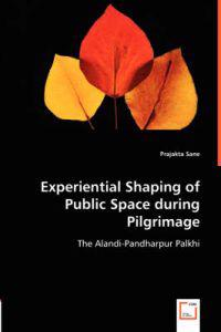 Experiential Shaping of Public Space during Pilgrimage