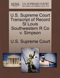 U.S. Supreme Court Transcript of Record St Louis Southwestern R Co V. Simpson