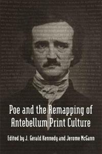 Poe and the Remapping of Antebellum Print Culture: How a Redneck Helped Invent Political Consulting