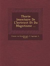 Th¿orie ¿l¿mentaire De L'¿lectricit¿ Et Du Magn¿tisme ...