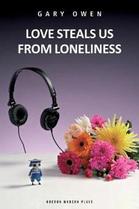 Love Steals Us from Loneliness