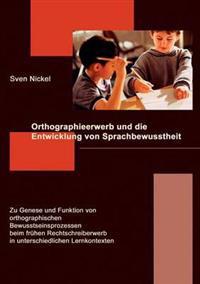 Orthographieerwerb Und Die Entwicklung Von Sprachbewusstheit