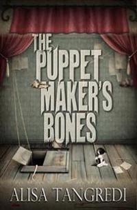 The Puppet Maker's Bones