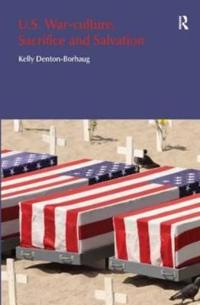 U.S. War-Culture, Sacrifice and Salvation