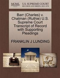 Barr (Charles) V. Chatman (Ruthie) U.S. Supreme Court Transcript of Record with Supporting Pleadings