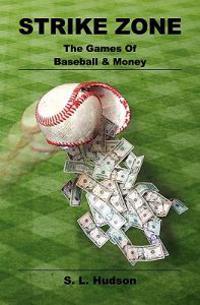 Strike Zone: The Games of Baseball & Money