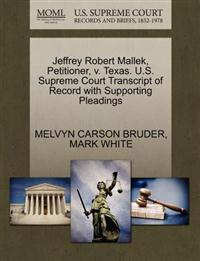 Jeffrey Robert Mallek, Petitioner, V. Texas. U.S. Supreme Court Transcript of Record with Supporting Pleadings