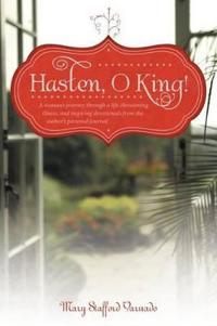 Hasten, O King!