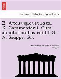 . . X. Commentarii. Cum Annotationibus Edidit G. A. Sauppe. Gr.