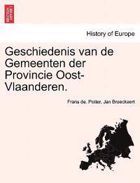 Geschiedenis Van de Gemeenten Der Provincie Oost-Vlaanderen. Eerste Deel