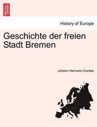 Geschichte Der Freien Stadt Bremen. Zweiter Band