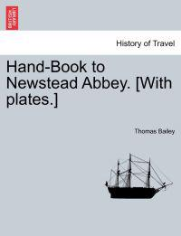 Hand-Book to Newstead Abbey. [With Plates.]