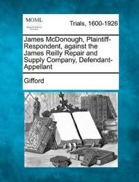 James McDonough, Plaintiff-Respondent, Against the James Reilly Repair and Supply Company, Defendant-Appellant