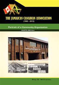 The Jamaican-Canadian Association (1962-2012)