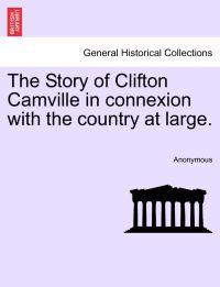 The Story of Clifton Camville in Connexion with the Country at Large.