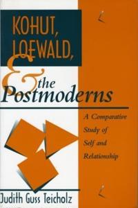 Kohut, Loewald and the Postmoderns