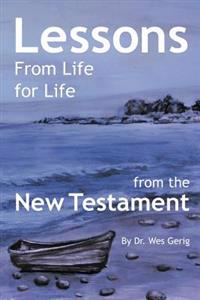 Lessons for Life from Life: From the New Testament