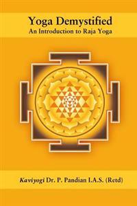 Yoga Demystified: An Introduction to Raja Yoga