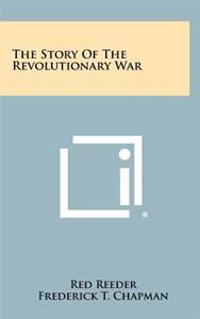 The Story of the Revolutionary War