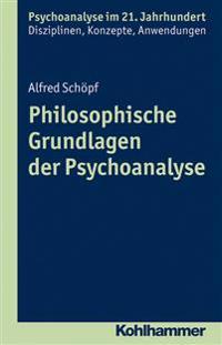 Philosophische Grundlagen Der Psychoanalyse: Eine Wissenschaftshistorische Und Wissenschaftstheoretische Analyse
