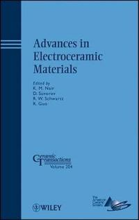 Advances in Electroceramic Materials: A Collection of Papers Presented at the 2008 Materials Science and Technology Conference (MS&T08) October 5-9, 2
