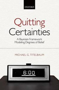 Quitting Certainties