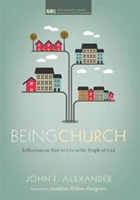 Being Church: Reflections on How to Live as the People of God