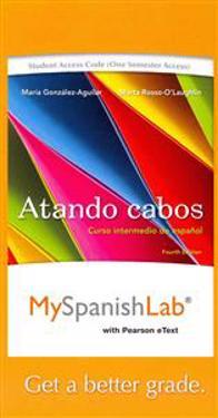 Mylab Spanish with Pearson Etext -- Access Card -- For Atando Cabos: Curso Intermedio de Español (One Semester Access)