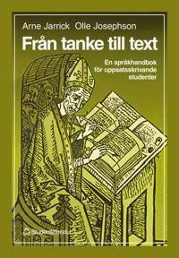 Från tanke till text : En språkhandbok för uppsatsskrivande studenter