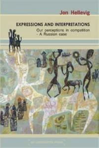 Expressions and Interpretations. Our perceptions in competition. – A Russian Case. PDF