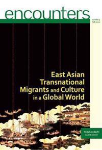 East Asian Transnational Migrants and Culture in a Global World