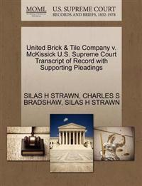 United Brick & Tile Company V. McKissick U.S. Supreme Court Transcript of Record with Supporting Pleadings