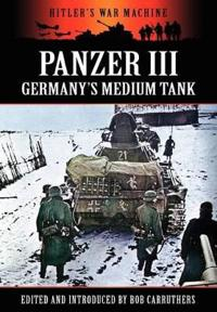 Panzer III - Germany's Medium Tank