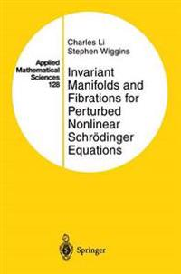 Invariant Manifolds and Fibrations for Perturbed Nonlinear Schroedinger Equations