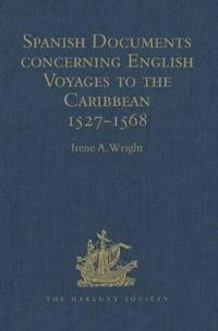 Spanish Documents Concerning English Voyages to the Caribbean 1527-1568