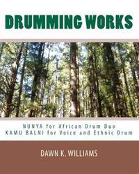 Drumming Works: Nunya (African Drum Duo) and Kamu Balni (Voice and Ethnic Drum)