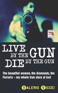 Live by the Gun, Die by the Gun