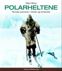 Polarheltene - Kåre Berg   Inprintwriters.org