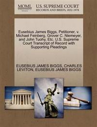 Eusebius James Biggs, Petitioner, V. Michael Feinberg, Grover C. Niemeyer, and John Tuohy, Etc. U.S. Supreme Court Transcript of Record with Supporting Pleadings