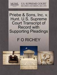 Priebe & Sons, Inc. V. Hunt. U.S. Supreme Court Transcript of Record with Supporting Pleadings