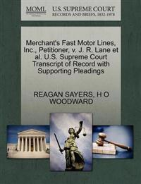 Merchant's Fast Motor Lines, Inc., Petitioner, V. J. R. Lane Et Al. U.S. Supreme Court Transcript of Record with Supporting Pleadings