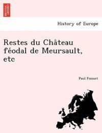 Restes Du Cha Teau Fe Odal de Meursault, Etc