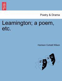 Leamington; A Poem, Etc.Vol.I