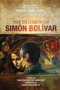 The Delirium of Simon Bolivar. El Delirio de Simon Bolivar