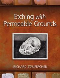 Etching with Permeable Grounds