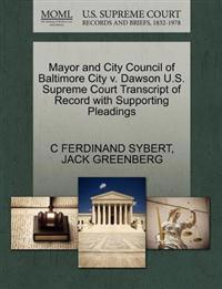 Mayor and City Council of Baltimore City V. Dawson U.S. Supreme Court Transcript of Record with Supporting Pleadings