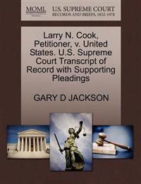 Larry N. Cook, Petitioner, V. United States. U.S. Supreme Court Transcript of Record with Supporting Pleadings