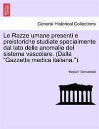 """Le Razze Umane Presenti E Preistoriche Studiate Specialmente Dal Lato Delle Anomalie del Sistema Vascolare. (Dalla """"Gazzetta Medica Italiana."""")."""