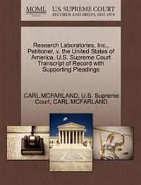 Research Laboratories, Inc., Petitioner, V. the United States of America. U.S. Supreme Court Transcript of Record with Supporting Pleadings