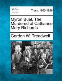 Myron Buel, the Murdered of Catharine Mary Richards